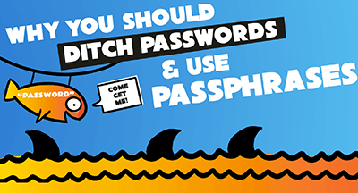 Ditch passwords and choose a Passphrase