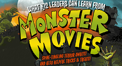 What K12 Leaders Can Learn from Movie Monsters