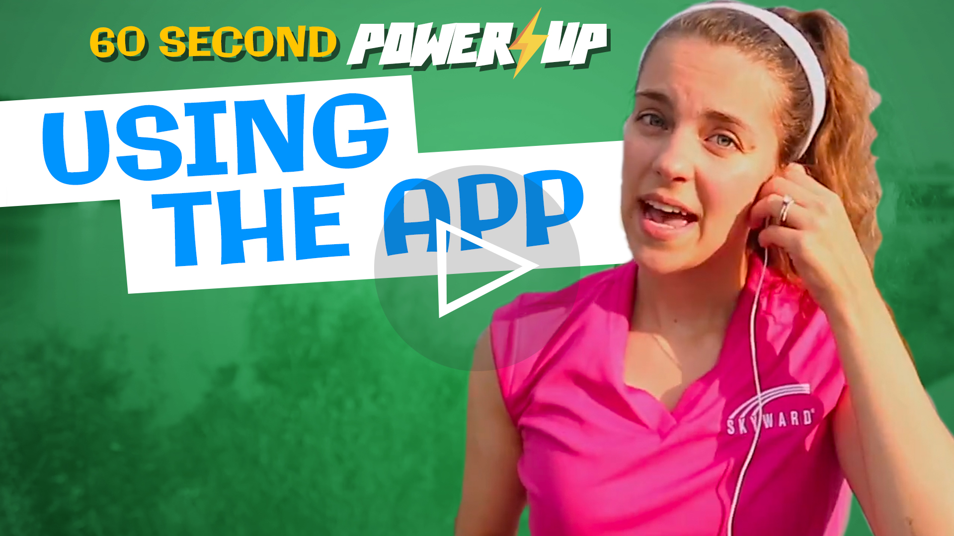 Power-Up: Using the App